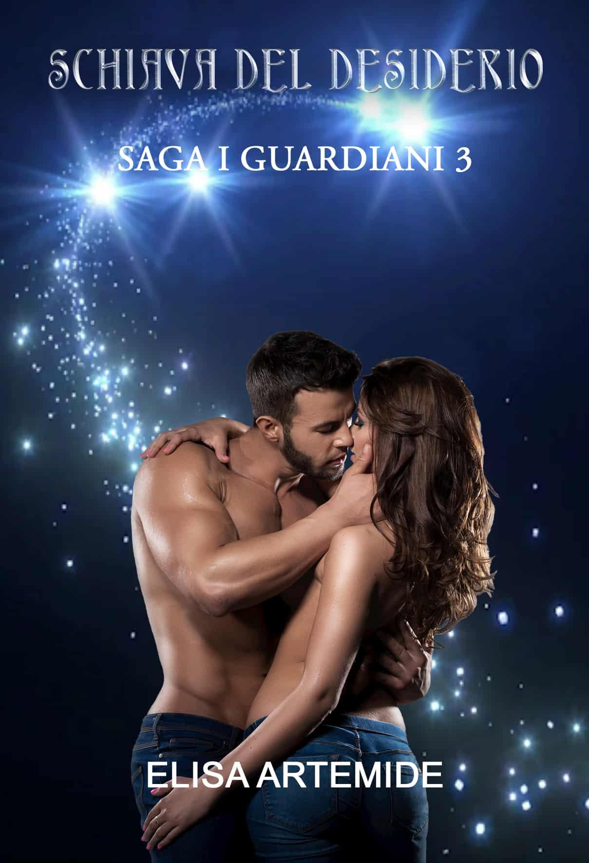 Schiava Del Desiderio - Saga I Guardiani 3