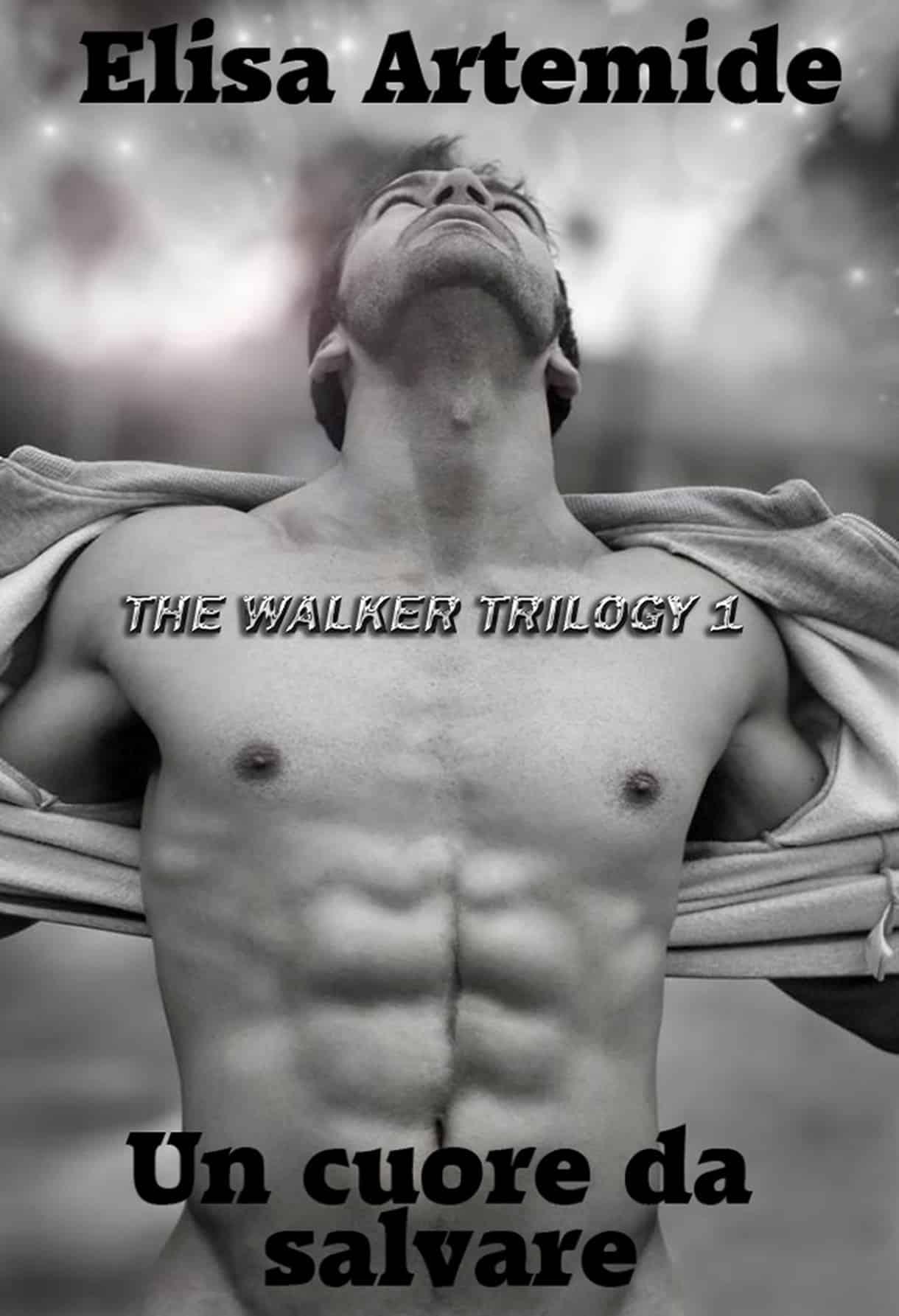 Un Cuore Da Salvare - The Walker Trilogy 1